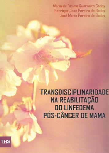 Transdisciplinaridade na Reabilitação do Linfedema Pós-Câncer de Mama